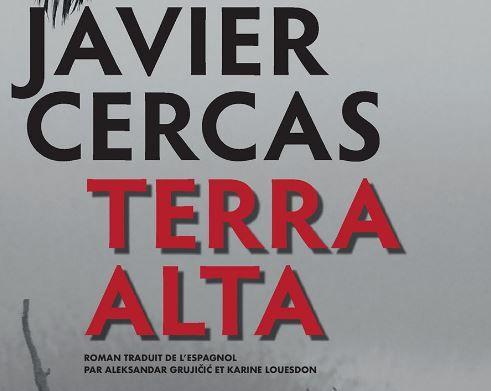 """""""Terra Alta"""" de Javier Cercas a été publié aux éditions Actes Sud."""