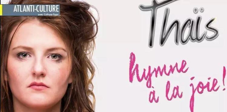 """L'""""Hymne à la joie"""" de Thaïs :   détonnante, énergique, charismatique"""