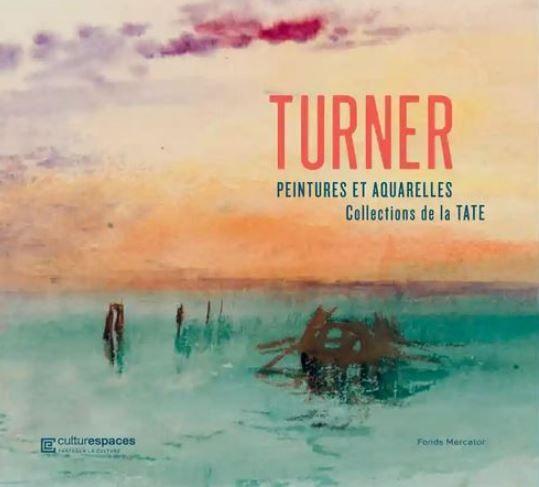 exposition Turner peintures aquarelles toiles