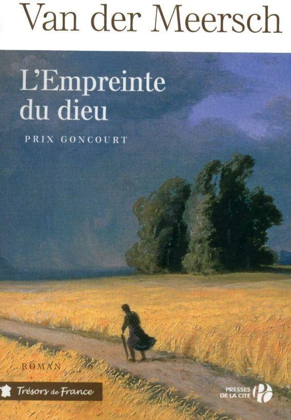 """""""L'empreinte du dieu"""" (Tome 4 de la saga """"Gens du Nord"""") de Maxence Van der Meersch : cet été 2020 marchez en Flandres dans les empreintes du dieu"""