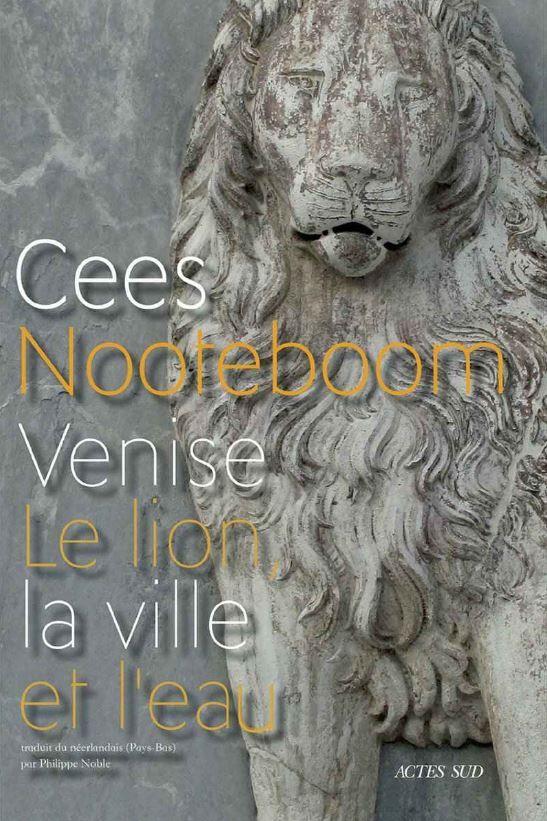 Venise, le lion, la ville et l'eau de Cees Nooteboom