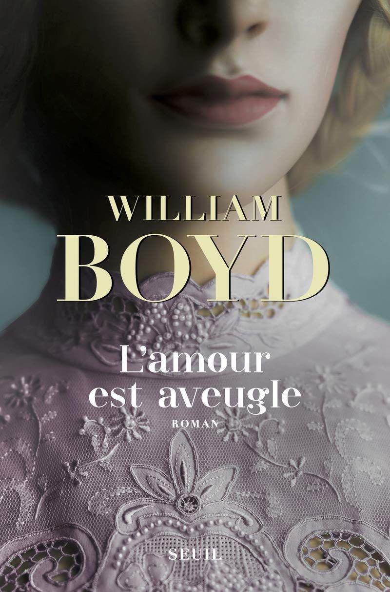 """""""LECTURES D'ETE"""": Notre sélection des meilleurs livres des 10 derniers mois, """"L'amour est aveugle"""" de William Boyd"""
