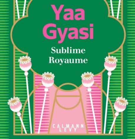 Yaa Gyasi Sublime royaume