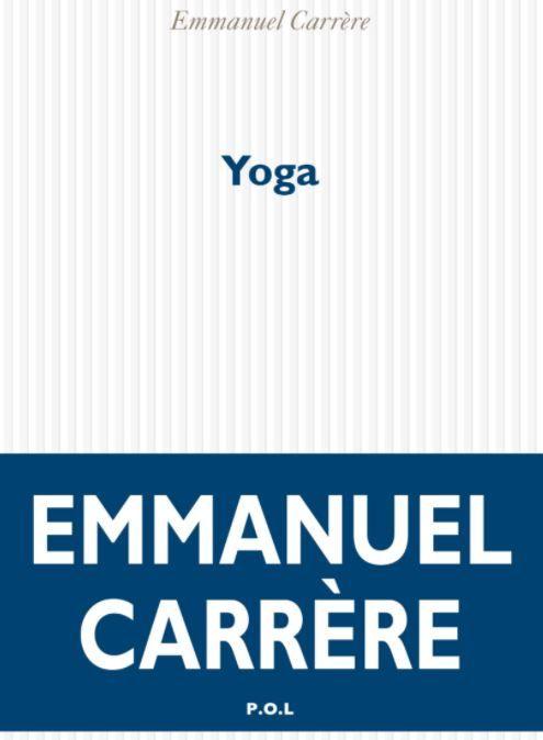 Emmanuel Carrère yoga livre littérature